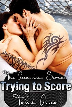 Trying to Score (The Assassins Series #2) by Toni Aleo