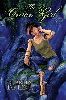 Onion Girl by Charles de Lint is one of my favorite books