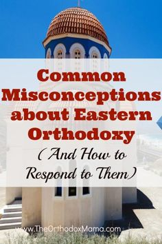 This article explores several common misconceptions about the Eastern Orthodox Church, especially objections often raised before conversion. Orthodox Prayers, Orthodox Catholic, Orthodox Christianity, Russian Orthodox, Russian Language Lessons, Prayer For Church, True Faith, Church Quotes, Religious Education