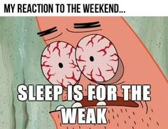 Sleep is for the weak - www.funny-pictures-blog.com