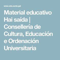 Material educativo Hai saída | Consellería de Cultura, Educación e Ordenación Universitaria