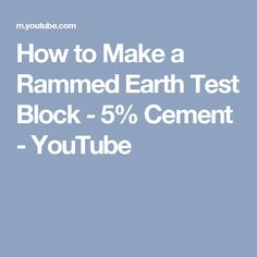How to Make a Rammed Earth Test Block - 5% Cement - YouTube