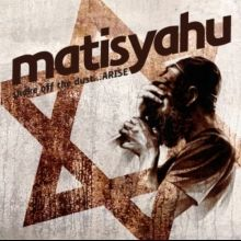 Shake Off The Dust.Arise by Matisyahu. Matt Miller, where you been lately, brudda? Good Music, My Music, Jewish Quotes, Neutral Milk Hotel, Listen To Free Music, Amazing Songs, Writers And Poets, Soundtrack To My Life, Close My Eyes