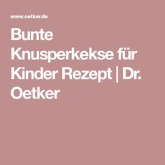 Bunte Knusperkekse für Kinder Rezept | Dr. Oetker Sweet, Cup Cakes, Advent, Low Carb, Noel, Crispy Cookies, Marmalade, Cakes, Recipes For Children