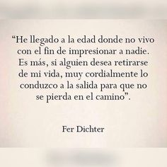 -Fer Dichter. Favorite Quotes, Best Quotes, Love Quotes, Words Quotes, Wise Words, Sayings, Quotes En Espanol, Motivational Phrases, Interesting Quotes