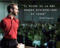 """""""El miedo es la más grande discapacidad de todas"""" #NickVujicic #Citas #Frases #Candidman"""