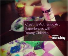 Art experiences with young children, some advice from Cincinnati Moms Blog.