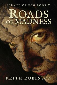 Roads of Madness (Island of Fog, Book 5) by Keith Robinson, http://www.amazon.com/dp/B0093H089O/ref=cm_sw_r_pi_dp_Xue4rb1PDM2DP
