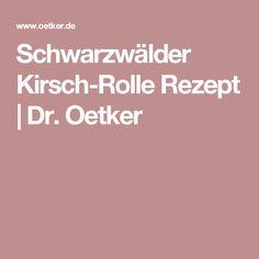 Schwarzwälder Kirsch-Rolle Rezept | Dr. Oetker