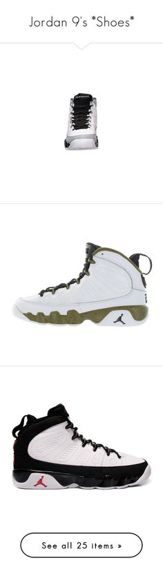 """Jordan 9's *Shoes*"" by queenswag245 ❤ liked on Polyvore featuring shoes, jordans, shoes // socks, sneakers, jordan 9, grey, footwear, olive green shoes, army green shoes and olive shoes"