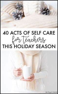Teachers don't forget to take care of yourself this holiday season! These 40 acts of self care will rejuvenate you and keep burn-out at bay. Teacher Sites, Teacher Hacks, Best Teacher, Teacher Resources, Classroom Resources, Teacher Sayings, Teacher Organization, New Teachers, Elementary Teacher