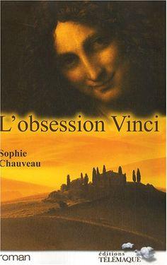 L'obsession Vinci: Amazon.fr: Sophie Chauveau: Livres