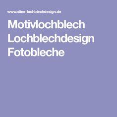 Motivlochblech Lochblechdesign Fotobleche