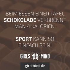 Mehr Sprüche auf: www.girlsmind.de #schokolade #sport #kalorien #abnehmen #diät…