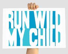 Hippie Custom Color Print - Run Wild My Child - Teal/Turquoise 12 X 18- Wall Decor Art