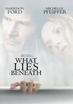 """""""What Lies Beneath"""" - The wife of a university research scientist believes that her lakeside Vermont home is haunted by a ghost - or that she is losing her mind. Image and info credit: IMDb."""