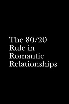 80 20 Rule Relationship, Relationship Topics, Relationship Advice Quotes, Healthy Relationship Tips, Life Advice, Healthy Relationships, Life Quotes, Sagittarius Relationship, Strong Couple Quotes
