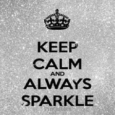 So me!!! I glitter and sparkle EVERYTHING!!!