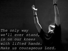 courageous - casting crowns. One of my favorite songs of all time!!!!