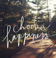 choose happiness - words for a new sign