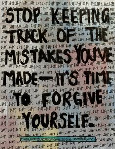 We ALL make mistakes! It's the ability to forgive oneself and try again that equals success! This is so important