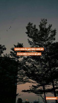 Reminder Quotes, Self Reminder, Mood Quotes, Life Quotes, Trauma Quotes, Cinta Quotes, Quotes Galau, Quotes Indonesia, Sad Love