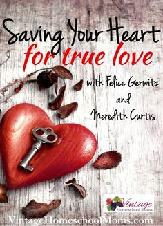 saving your heart for true love | purity | homeschool | free podcast