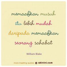"""""""Memaafkan seorang musuh itu lebih mudah daripada memaafkan seorang sahabat"""" (William Blake) #kutipan #pepatah Rude Quotes, Motivational Quotes, Inspirational Quotes, Figure Of Speech, Quotes Indonesia, Wonders Of The World, Hate, Wisdom, Words"""