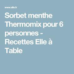 Sorbet menthe Thermomix pour 6 personnes - Recettes Elle à Table