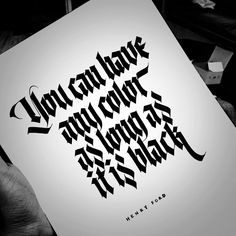 You can have any color as long as it is black - Henry Ford Typography Drawing, Typography Letters, Calligraphy Words, Caligraphy, Penmanship, Fancy Writing, Handwritten Quotes, Beautiful Handwriting, Word Design