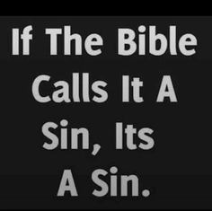 """Your only lying to yourself if you tell yourself """"This isn't a sin."""" when you really know it is..."""