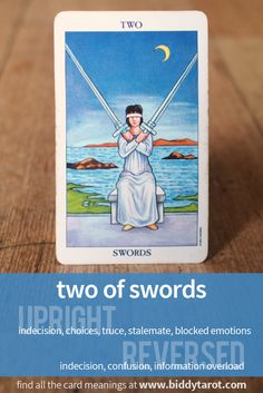 Two of Swords #tarotcardmeaning learn more at http://www.biddytarot.com/tarot-card-meanings/minor-arcana/suit-of-swords/two-of-swords/