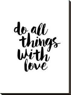 size: Stretched Canvas Print: Do All Things With Love by Brett Wilson : Artists Using advanced technology, we print the image directly onto canvas, stretch it onto support bars, and finish it with hand-painted edges and a protective coating. Motivational Quotes For Men, Men Quotes, Short Quotes, Words Quotes, Positive Quotes, Inspirational Quotes, Sayings, Biblical Quotes, Couple Quotes