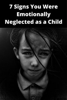 7 Symptoms of Childhood Emotional Neglect