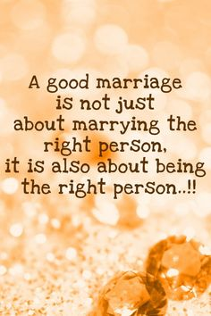 """""""A good marriage is not just about marrying the right person. It is also about being the right person."""" #marriagequotes"""