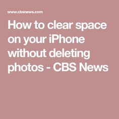 How to clear space on your iPhone without deleting photos - CBS News Cell Phone Hacks, Iphone Hacks, Iphone 5s, Apple Iphone, Computer Camera, Computer Basics, Camera Phone, Computer Tips, Iphone Information