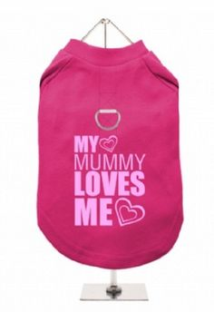 """My Mummy Loves Me"" Harness-Lined Dog T-Shirt"