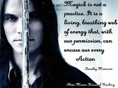 Magick is not a practice. It is a living, breathing web of energy that, with our permission can encase our every action. Well, that's me finished referring to magick as a practice...Celtic Soothsayer