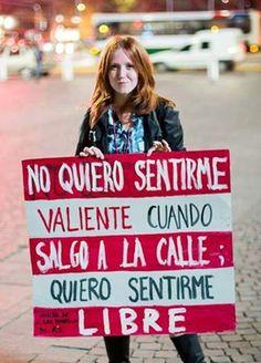 No quiero sentirme valiente cuando salgo a la calle #feminismo #mujer #libertad