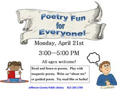 "Poetry Fun for Everyone!  On April 21, 2014, come down to the Madison Branch from 3-5pm to read and listen to poems, play with magnetic poetry, write an ""about me"" or guided poem, or try mad libs or haiku!  All ages are welcome!  For more information, please call (812) 265-2744."