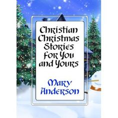 Christian Christmas Stories for You and Yours (Kindle Edition) http://www.amazon.com/dp/B0066DIH9G/?tag=wwwmoynulinfo-20 B0066DIH9G