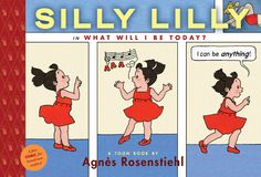 #commoncore Silly Lilly in What Will I Be Today? by Agnes Rosenstiehl. No job is too touch for Silly Lilly: first she's a cook who paints, then an acrobat who tumbles, then a city planner... Lilly can be whatever she wants! Agnès Rosenstiehl's spunky heroine, one of France's most beloved children book characters, takes on a new role every day of this week. Lilly's unstoppable antics are bound to spark young readers' imaginations. HC 9781935179085 / Preschool - 3 GRL J