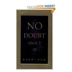 No Doubt About It: Sheri Dew: This is a book that will help you realize your value and potential. It is a fantastic work drawing from Ms. Dew's personal life, stories from others, and evident merit. You are a wonderful, incredible being.