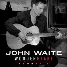 . Guitar Songs, Acoustic Guitar, John Waite, Video Sh, Wooden Hearts, Hard Rock, Sexy Men, Singer, Music