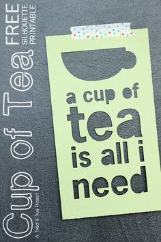 Cut and hang this free Cup Of Tea printable from Tried & True!