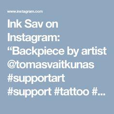"""Ink Sav on Instagram: """"Backpiece by artist @tomasvaitkunas #supportart #support #tattoo #artists #worldwide ."""" • Instagram"""