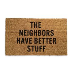 The Neighbors Have Better Stuff Doormat by Patrick Rampelotto & Fritz Pernkopf for Reed Wilson - Free Shipping