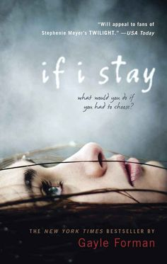 "If I Stay , Gayle Forman | 17 Books To Read If You Liked ""The Fault In Our Stars"""
