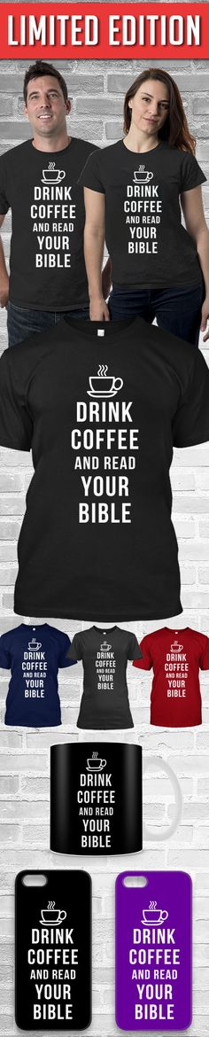 Drink Coffee And Read Your Bible Shirt! Click The Image To Buy It Now or Tag Someone You Want To Buy This For. #christianity