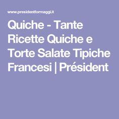 Quiche - Tante Ricette Quiche e Torte Salate Tipiche Francesi   Président